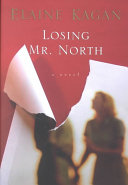 Losing Mr.north _ ELAINE KAGAN
