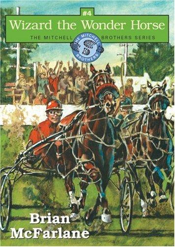 Wizard The Wonder Horse The Mitchell Brothers Series #4 _ BRIAN MCFARLANE