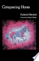 Conquering Horse _ FREDERICK MANFRED