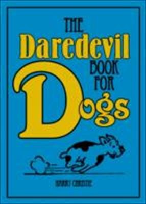 The Daredevil Book For Dogs _ NICK GRIFFITHS