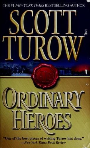Ordinary Heroes _ SCOTT TUROW