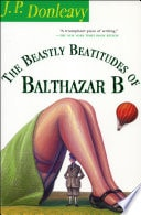 The Beastly Beatitudes Of Balthazar B _ J.P DONLEAVY