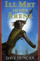 Ill Met In The Arena _ DAVE DUNCAN