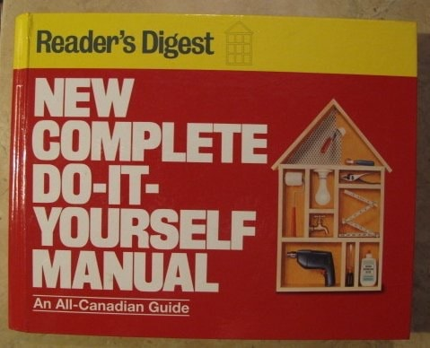New Complete Do-It-Yourself Manual An All-Canadian Guide _