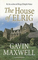 The House Of Elrig _ GAVIN MAXWELL