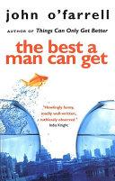 The Best A Man Can Get _ JOHN OFARRELL
