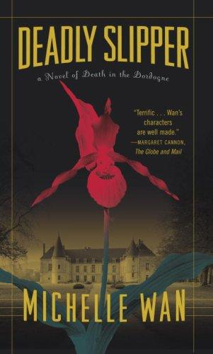 Deadly Slipper A Novel Of Death In The Dordogne _ MICHELLE WAN