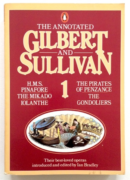 The Annotated Gilbert And Sullivan _ IAN BRADLEY