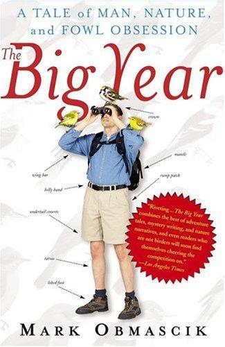 The Big Year A Tale Of Man, Nature, And Fowl Obsession _ MARK OBMASCIK