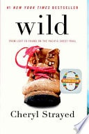 Wild From Lost To Found On The Pacific Crest Trail _ CHERYL STRAYED