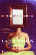 Dressing Up For The Carnival A Collection Of Stories _ CAROL SHIELDS