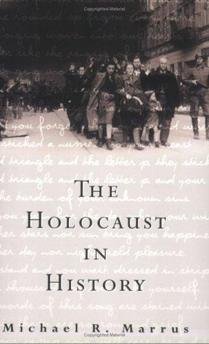 The Holocaust In History _ MICHAEL MARRUS