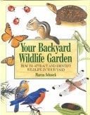 Your Backyard Garden How To Attract And Identify Wildlife In Your Yard _ MARCUS SCHNECK