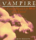 Vampire The Complete Guide To The World Of The Undead _ MANUELA MASCETTI