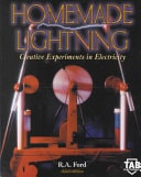Homemade Lightning Creative Experiments In Electricity  Third Edition _ R FORD