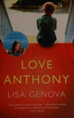 Love Anthony A Novel _ LISA GENOVA