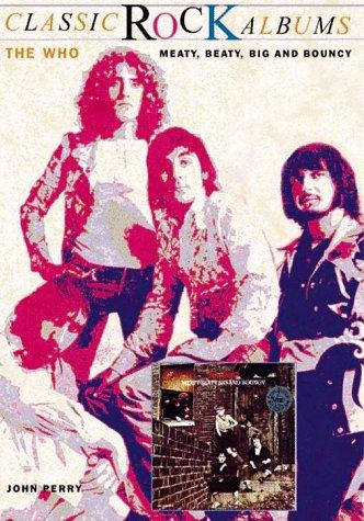 The Who Meaty, Beaty, Big And Bouncy  Classic Rock Albums _ JOHN PERRY