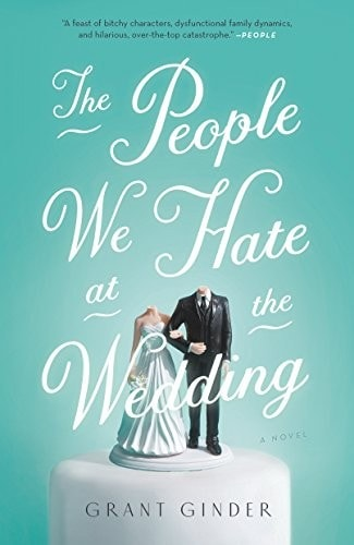 The People We Hate At The Wedding _ GRANT GINDER
