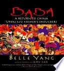 Baba  A Return To China Upon My Fathers Shoulders _ BELLE YANG