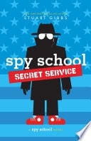 Spy School Secret Service _ STUART GIBBS