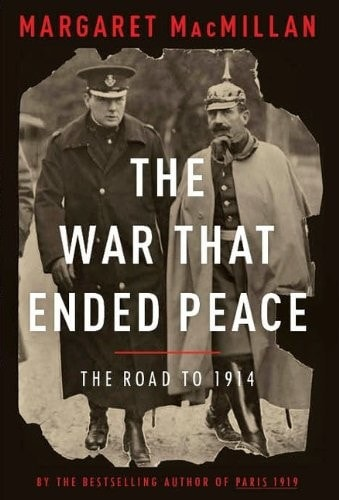 The War That Ended Peace The Road To 1914 _ MARGARET MACMILLAN