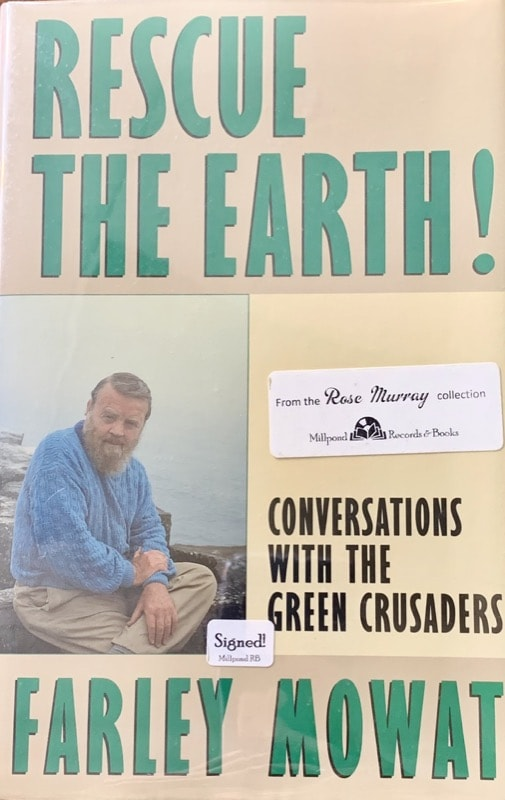 Rescue The Earth! Conversations With The Green Crusaders _ FARLEY MOWAT