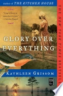 Glory Over Everything _ KATHLEEN GRISSOM