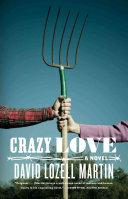 Crazy Love A Novel _ DAVID MARTIN