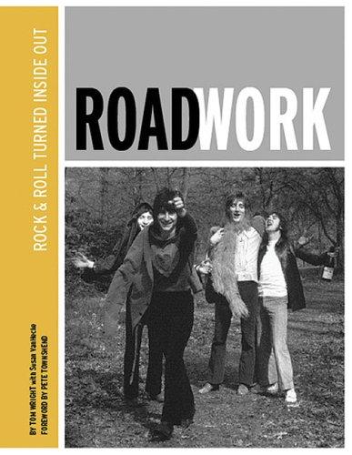 Roadwork Rock And Roll Turned Inside Out _ TOM WRIGHT