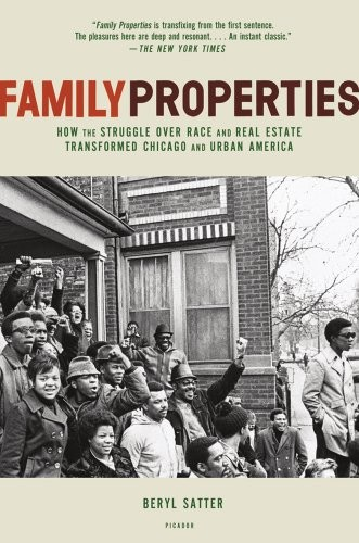 Family Properties How The Struggle Over Race And Real Estate Transformed Chicago And Urban America _ BERYL SATTER