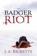 The Badger Riot _ J RICKETTS