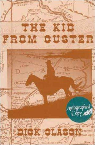 The Kid From Custer _ DICK CLASON