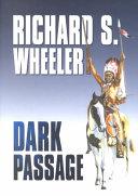 Dark Passage _ RICHARD WHEELER
