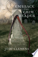 Embrace The Grim Reaper _ JUDY CLEMENS