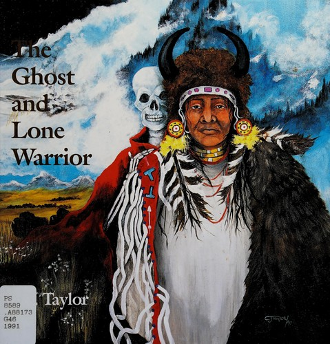The Ghost And The Lone Warrior An Arapaho Legend _ C.J TAYLOR