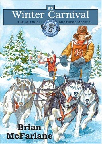 Winter Carnival The Mitchell Brothers Series #5 _ BRIAN MCFARLANE
