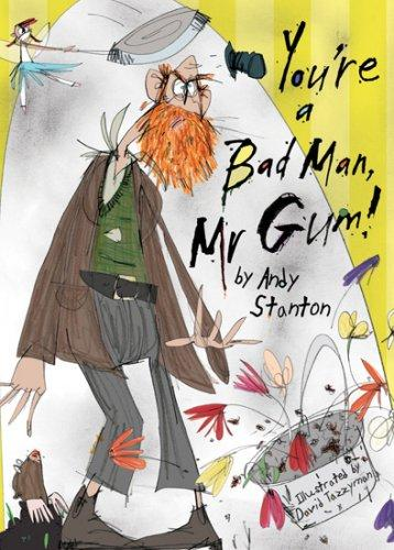 Youre A Bad Man, Mr Gum! _ ANDY STANTON