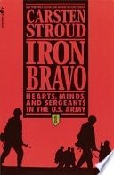 Iron Bravo Hearts, Minds, And Sergeants In The U.s. Army _ CARSTEN STROUD