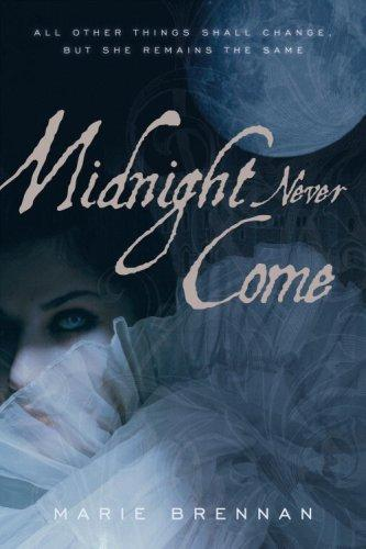 Midnight Never Come  Onyx Court, Book 1 _ MARIE BRENNAN