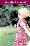Casino And Other Stories _ BONNIE BURNARD