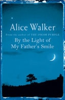 By The Light Of My Fathers Smile _ ALICE WALKER