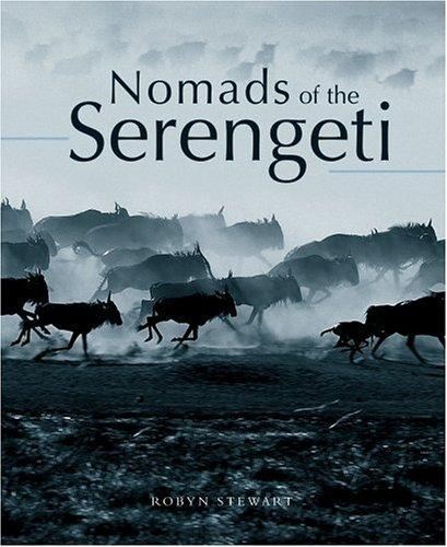 Nomads Of The Serengeti _ ROBYN STEWART