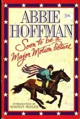 Soon To Be A Major Motion Picture _ ABBIE HOFFMAN
