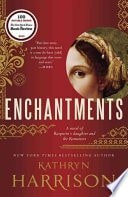 Enchantments A Novel _ KATHRYN HARRISON