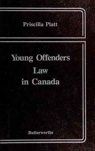 Young Offenders Law In Canada _ PRISCILLA PLATT