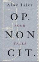 Op. Non Cit. Four Tales _ ALAN ISLER