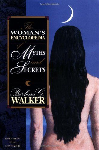 The Womans Encyclopedia Of Myths And Secrets _ BARBARA WALKER