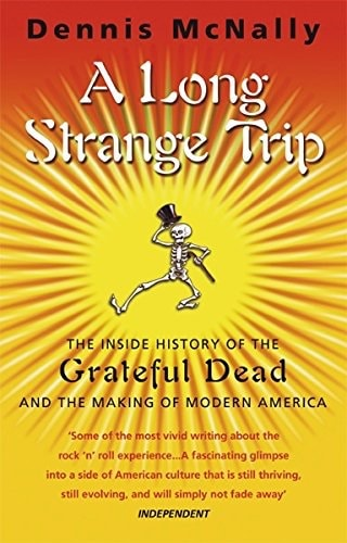 A Long Strange Trip The Inside History Of The Grateful Dead And The Making Of Modern America _ DENNIS MCNALLY