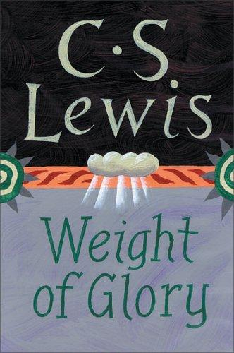The Weight Of Glory _ C.S LEWIS