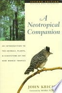 A Neotropical Companion An Introduction To The Animals, Plants, And Ecosystems Of The New World Tropics  Second Edition _ JOHN KRICHER